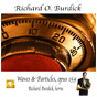 "Richard O. Burdick's CD28 ""WAVES AND PARTICLES, opus 159"""
